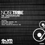 [OUT NOW] GUM019, Noise Tribe – The Underground (Franz Johann Re-Shuffled Mix) [GUM Records]