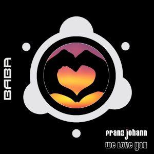 BABAREC167, Franz Johann – We Love You [B.A.B.A. Records]
